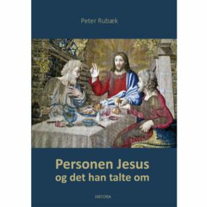 Peter Rubæk: Personen Jesus og det han talte om (2020)